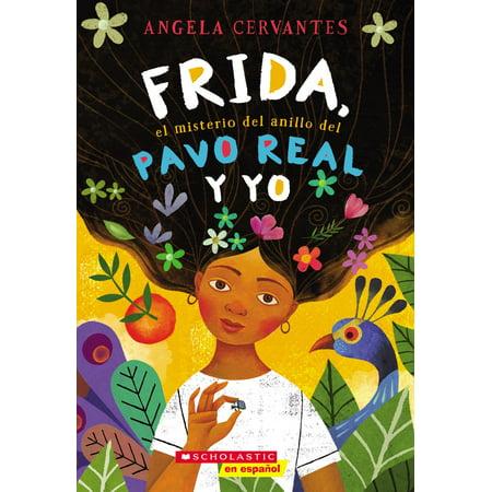 Frida, el misterio del anillo del pavo real y yo (Me, Frida, and the Secret of the Peacock Ring) - eBook ()
