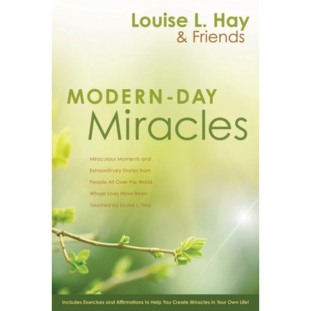 Modern-Day Miracles : Miraculous Moments and Extraordinary Stories from People All Over the World Whose Lives Have Been Touched by Louise L. (People That Have Been To The Moon)