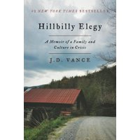 Hillbilly Elegy: A Memoir of a Family and Culture in Crisis (Hardcover)