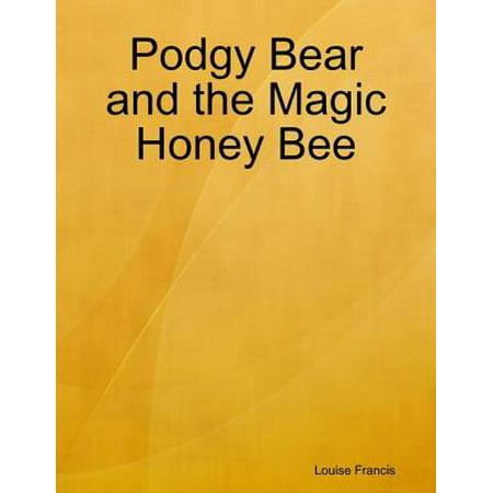Podgy Bear and the Magic Honey Bee - eBook - Bee Magic