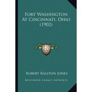 Fort Washington At Cincinnati, Ohio (1902) (Paperback)