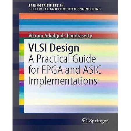 Vlsi Design  A Practical Guide For Fpga And Asic Implementations