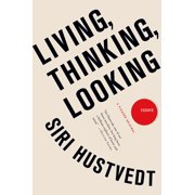 Living, Thinking, Looking : Essays