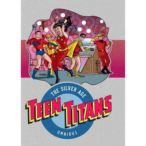 Teen Titans the Silver Age 1 by