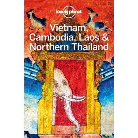 Lonely Planet Vietnam, Cambodia, Laos & Northern Thailand - (Lonely Planet Vietnam Cambodia Laos & Northern Thailand)