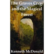 The Graves Crew and the Magical Forest - eBook