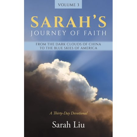 Sarah's Journey of Faith: From the Dark Clouds of China to the Blue Skies of America - eBook