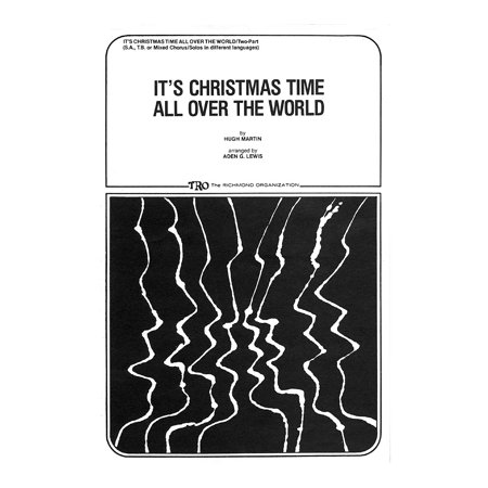 TRO ESSEX Music Group It's Christmas Time All Over the World SA Arranged by Aden (Halloween's Over Time For Christmas)