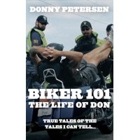 Biker 101: The Life of Don: The Trilogy: Part I of III (Hardcover)
