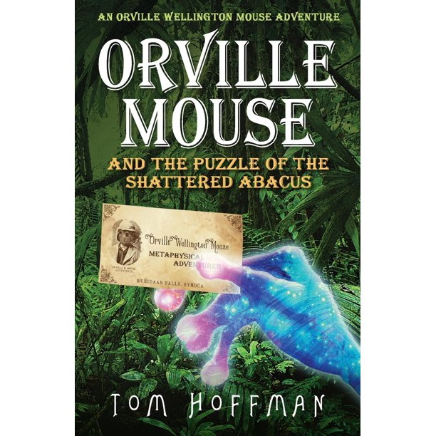 Orville Wellington Mouse: Orville Mouse and the Puzzle of the Shattered Abacus (Paperback)