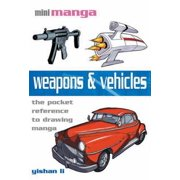 Weapons & Vehicles : The Pocket Reference to Drawing Manga