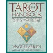 The Tarot Handbook : Practical Applications of Ancient Visual Symbols