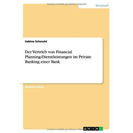 Der Vertrieb Von Financial Planning Dienstleistungen Im Private Banking Einer Bank