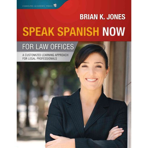 Speak Spanish Now for Law Offices: A Customized Learning Approach for Legal Professionals