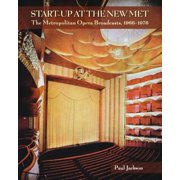Start-Up at the New Met : The Metropolitan Opera Broadcasts, 1966-1976