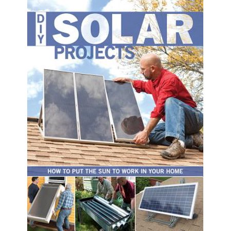 DIY Solar Projects : How to Put the Sun to Work in Your Home (Solar Car Science Project)