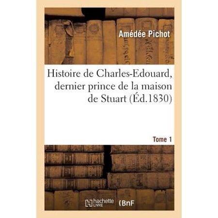Histoire de Charles-Edouard, Dernier Prince de la Maison de Stuart. Tome