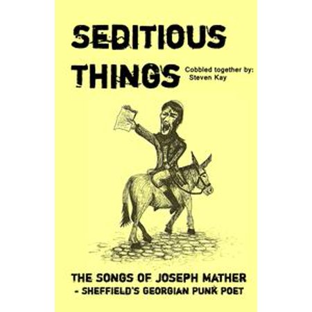 Halloween Pop Punk Songs (Seditious Things: the Songs of Joseph Mather - Sheffield's Georgian Punk Poet -)