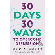 30 Days 30 Ways To Overcome Depression - eBook