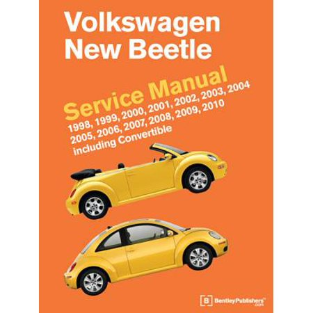 Volkswagen New Beetle Service Manual: 1998, 1999, 2000, 2001, 2002, 2003, 2004, 2005, 2006, 2007, 2008, 2009, 2010 : Including Convertible ()
