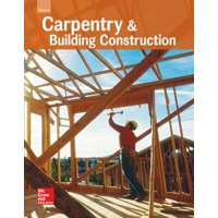Glencoe Carpentry and Building Construction, Student Edition