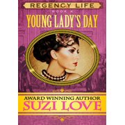 Young Lady's Day (Book 4 Regency Life Series) - eBook