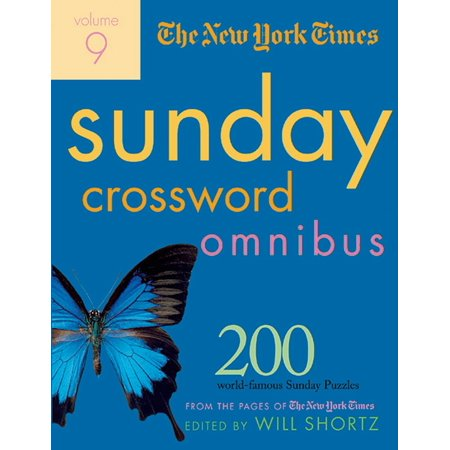 The New York Times Sunday Crossword Omnibus Volume 9 : 200 World-Famous Sunday Puzzles from the Pages of The New York (The Hardest Crossword Puzzle In The World)