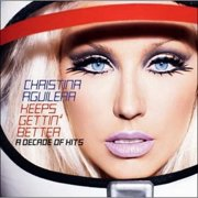 Christina Aguilera - Keeps Gettin' Better: A Decade Of Hits (CD)
