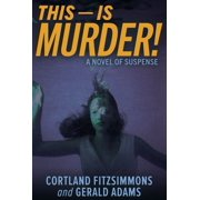 This - Is Murder - eBook