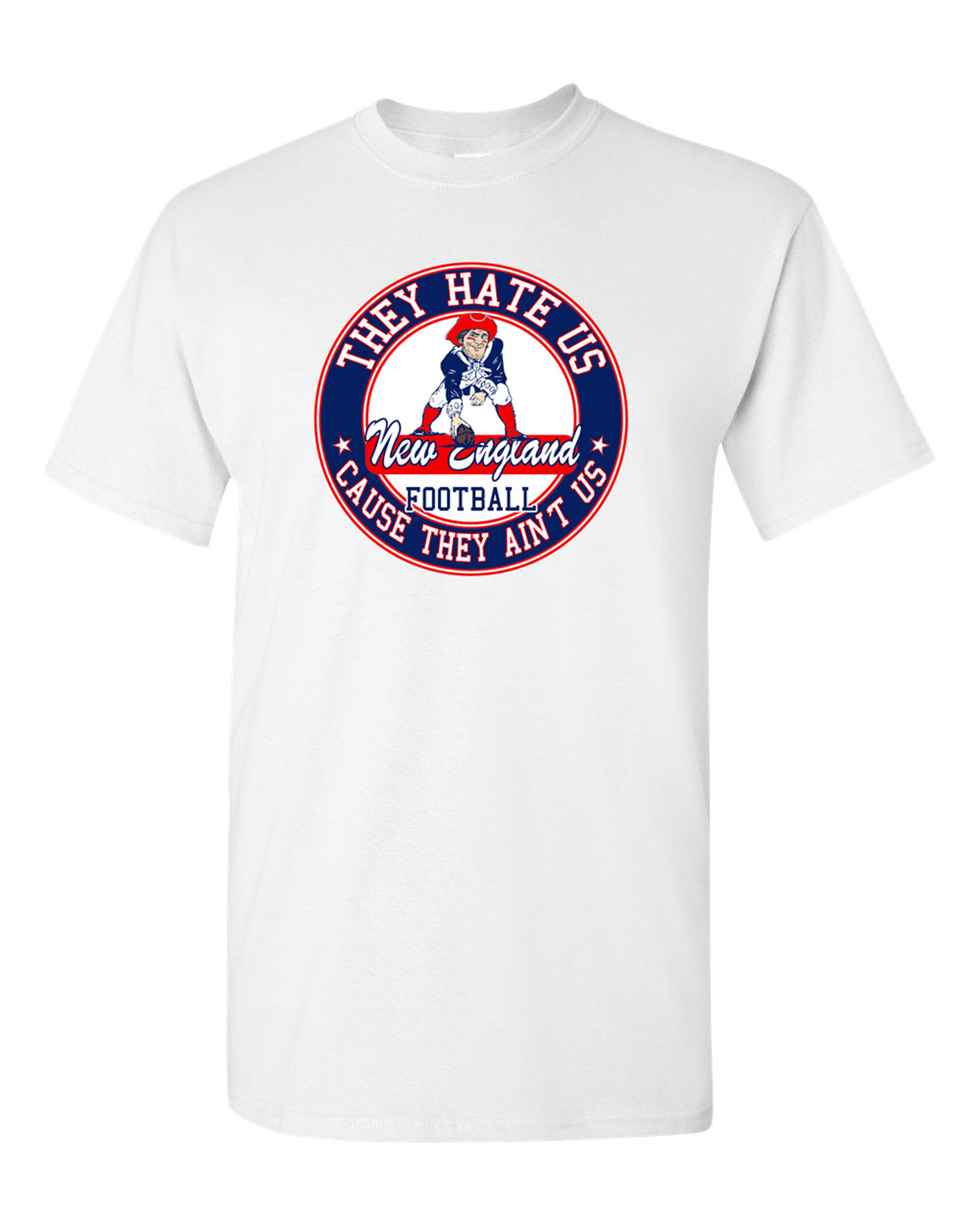 They Hate Us Cause They Ain't Us New England Football Parody DT Adult T-Shirt Tee