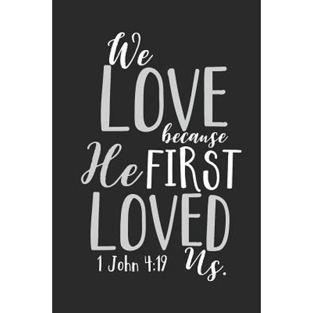 We Love Because He First Loved Us 1.John 4 : 19: 6x9 Blank Dot Grid Christian Notebook or Devotional Journal - Bible Journal or Prayer Book for Men and Women