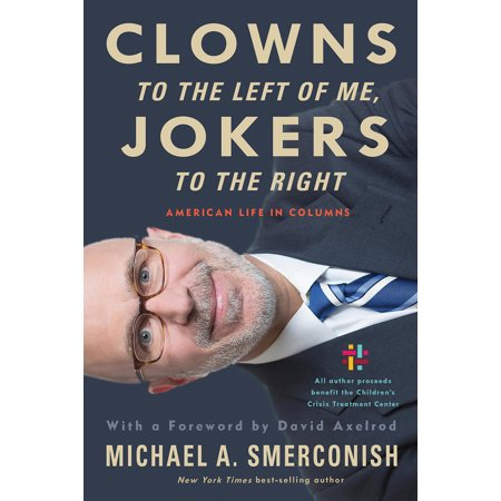 Clowns to the Left of Me, Jokers to the Right : American Life in Columns