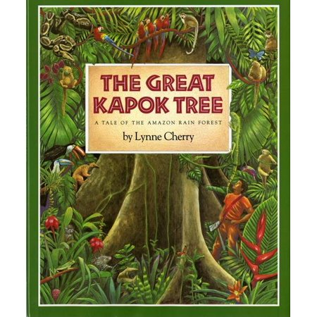 The Great Kapok Tree : A Tale of the Amazon Rain (Isolated Tribes Of The Amazon Rainforest Brazil 2015)