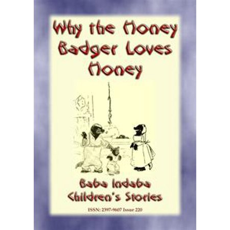 WHY THE HONEY BADGER LOVES HONEY - A South African Children's Story - eBook