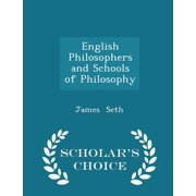 English Philosophers and Schools of Philosophy - Scholar's Choice Edition