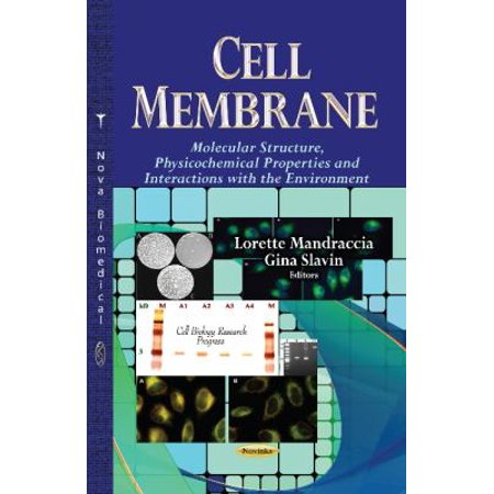 Cell Membrane  Molecular Structure  Physicochemical Properties And Interactions With The Environment
