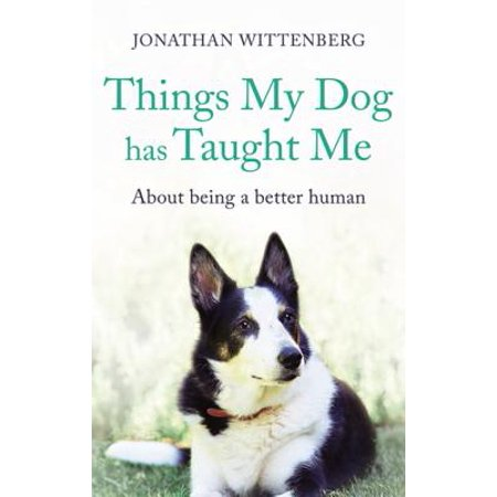 Things My Dog Has Taught Me - eBook