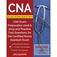 CNA Study Guide 2018 & 2019 : CNA Exam Preparation 2018 & 2019 and Practice Test Questions for the Certified Nurse Assistant Exam