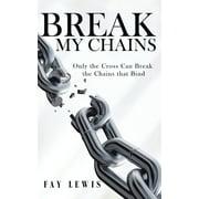Break My Chains (Paperback)