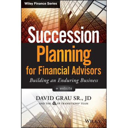 Succession Planning for Financial Advisors : Building an Enduring