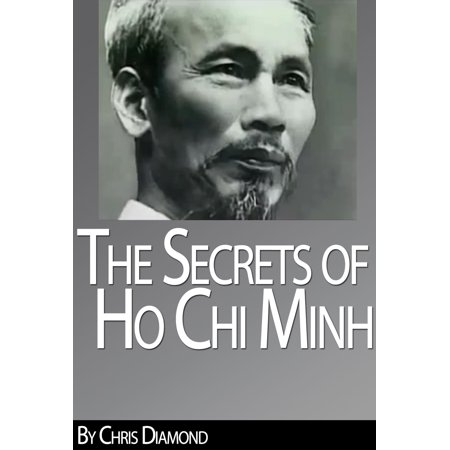 Ho Chi Minh Biography: The Secrets of His Life During The Vietnam War -