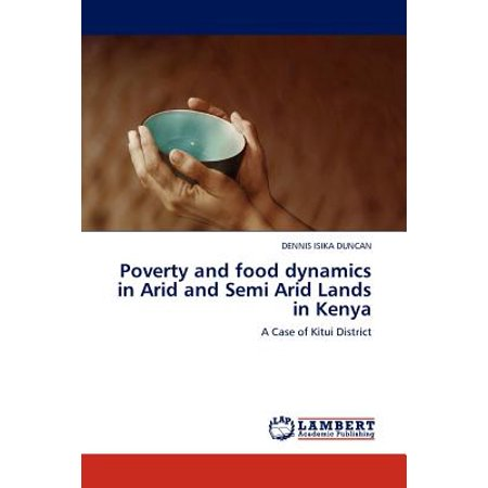 Poverty and Food Dynamics in Arid and Semi Arid Lands in Kenya