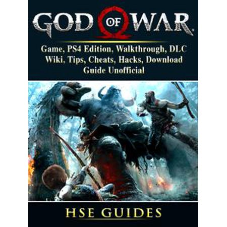 God of War 4 Game, PS4 Edition, Walkthrough, DLC, Wiki, Tips, Cheats,  Hacks, Download, Guide Unofficial - eBook