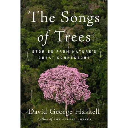 The Songs of Trees : Stories from Nature's Great Connectors (Halloween Games Songs And Stories)