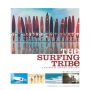 The Surfing Tribe : A History of Surfing in Britain