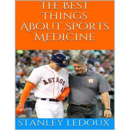 The Best Things About Sports Medicine - eBook