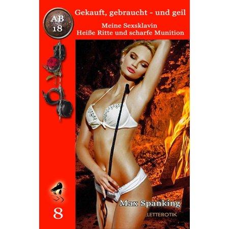 Gekauft, gebraucht - und geil; Meine Sexsklavin - Heiße Ritte und scharfe Munition - eBook (Meine Sonnenbrille)