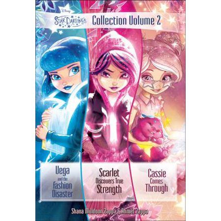 Star Darlings Collection: Volume 2 : Vega and the Fashion Disaster; Scarlet Discovers True Strength; Cassie Comes (The Disaster Artist Based On A True Story)