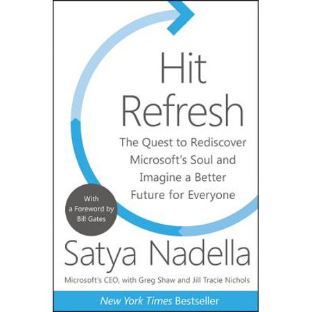 Hit Refresh : The Quest to Rediscover Microsoft's Soul and Imagine a Better Future for - 946 Series