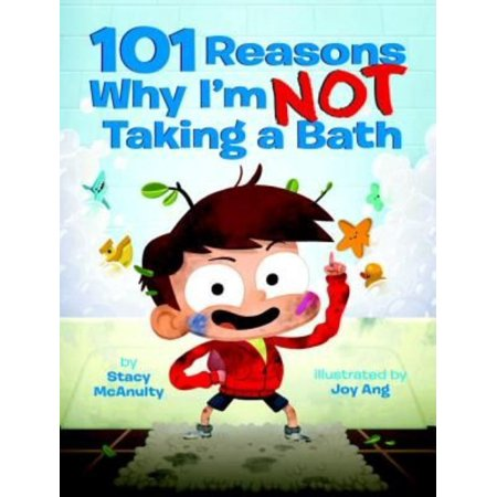 101 Reasons Why I'm Not Taking a Bath